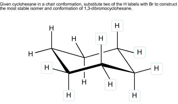 Given cyclohexane in a chair conformation substit  sc 1 st  Chegg & Solved: Given Cyclohexane In A Chair Conformation Substit ...