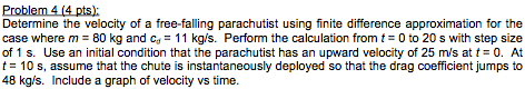 Determine the velocity of a free-falling parachuti
