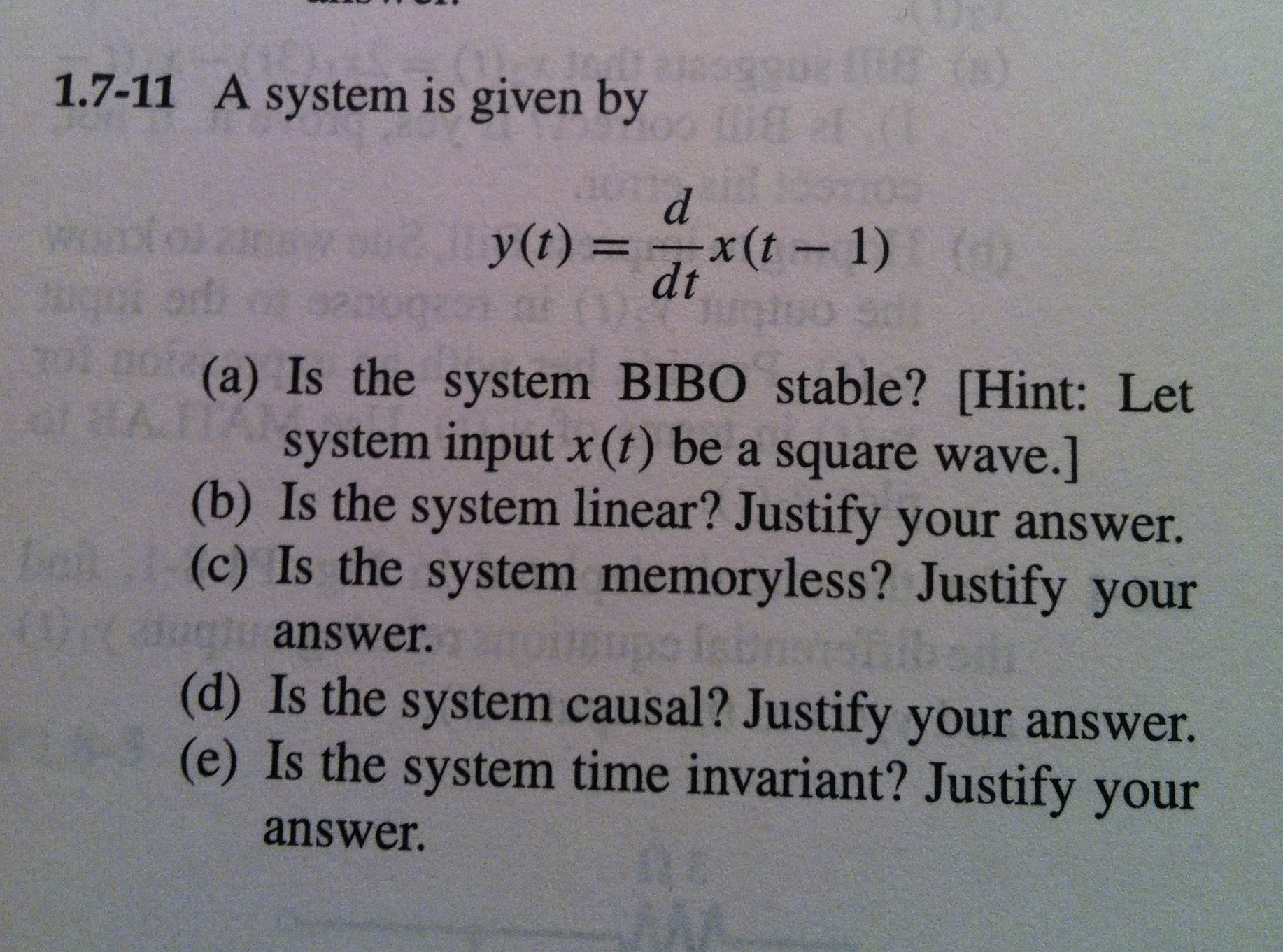 A system is given by y(t) = d/dtx(t-1) Is the sy