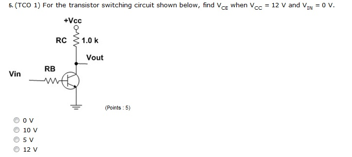 For the transistor switching circuit shown below,