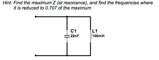 Hint: Find the maximum Z (at resonance), and find
