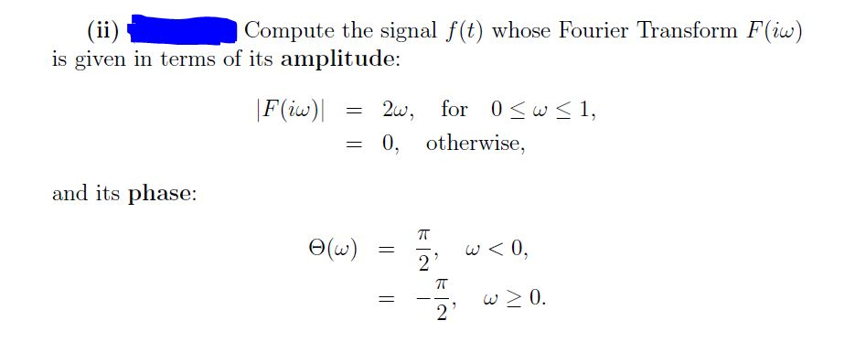 Compute the signal f(t) whose Fourier Transform F(