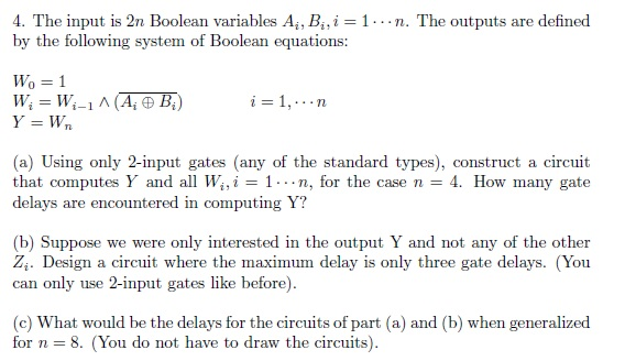 The input is 2n Boolean variables Ai, Bi, i = 1...