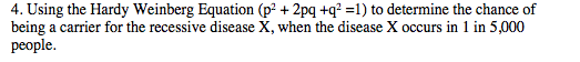 Using the Hardy Weinberg Equation (p2 + 2pq +q2 =