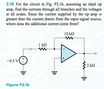 For the circuit in Fig. P2.16, assuming an ideal o