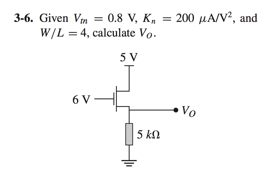 Given Vtn = 0. 8 V, Kn = 200 mu A/V2, and W/L = 4,