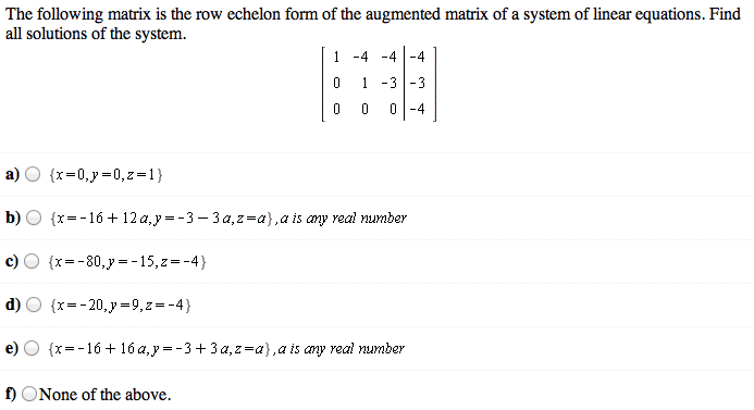 Solved: The Following Matrix Is The Row Echelon Form Of Th... | Chegg.com