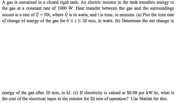 A gas is contained in a closed rigid tank. An elec