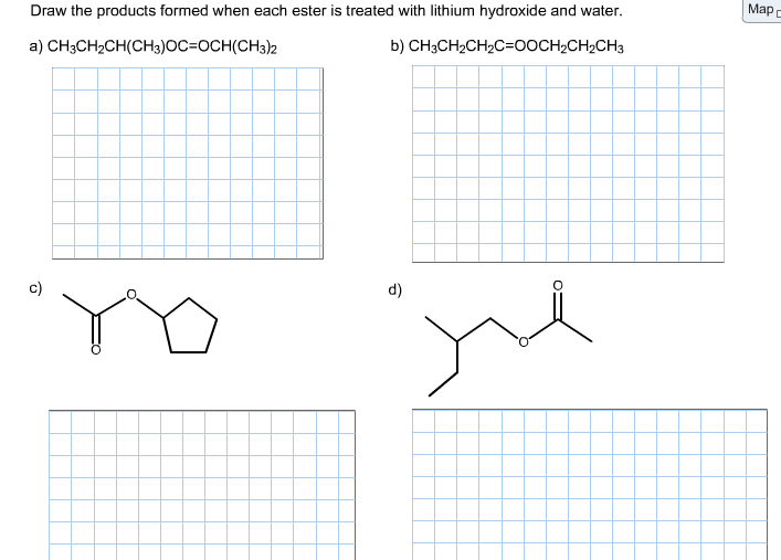Solved: Draw The Products Formed When Each Ester Is Treate ...