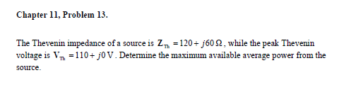 The the venin impedance of a source is Z Th = 120