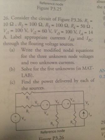 Consider the circuit of Figure P3.26. R1 = 10 Ohm,