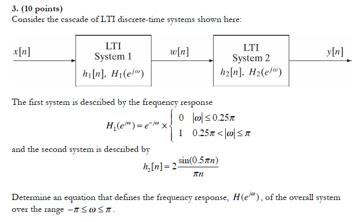 Consider the cascade of LTI discrete-time systems