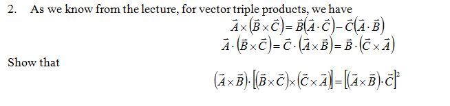 As we know from the lecture, for vector triple pro