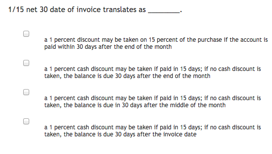 solved 1 15 net 30 date of invoice translates as chegg com