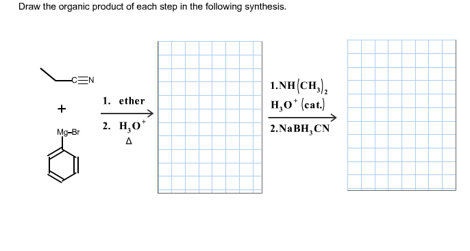 Solved: Draw The Organic Product Of Each Step In The Follo