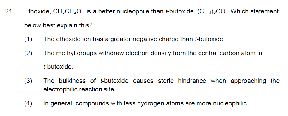 Solved: 21. Ethoxide, CH3CH20, Is A Better Nucleophile Tha ...