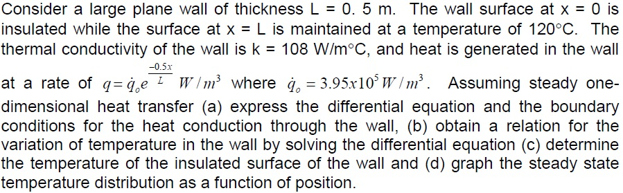 Consider a large plane wall of thickness L = 0. 5