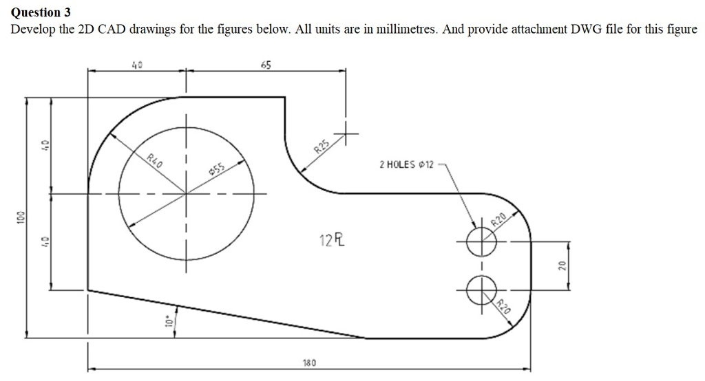 Question 3 develop the 2d cad drawings for the fig for Simple cad drawing online