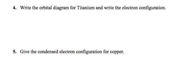 Write The Orbital Diagram For Titanium And Write T Chegg