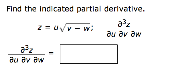 Find the indicated partial derivative.