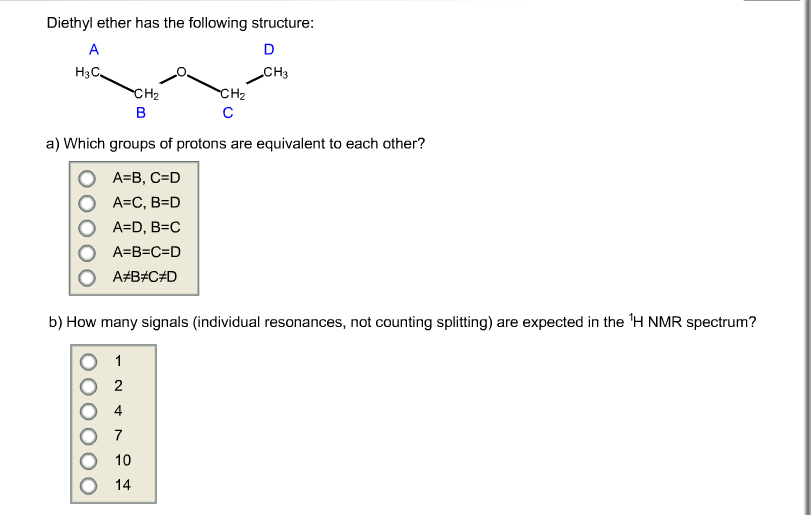 Solved Diethyl Ether Has The Following Structure Which Gr