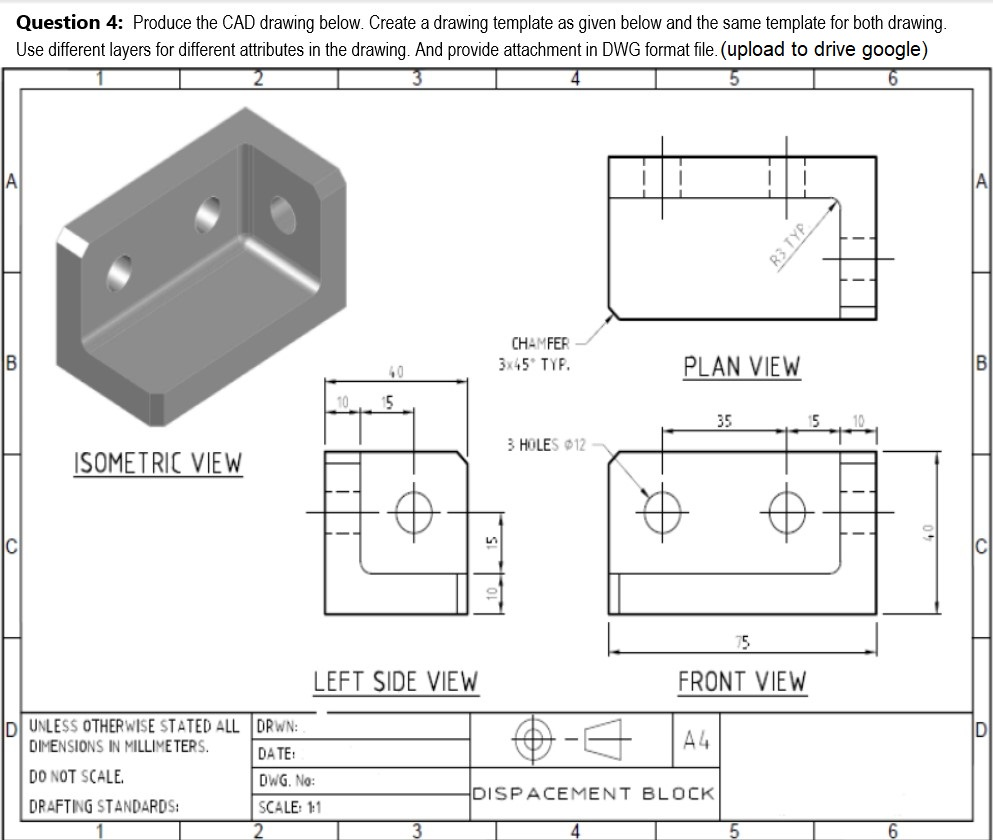 Solved question 4 produce the cad drawing below create for Solidworks drawing template tutorial