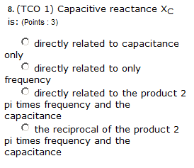 Capacitive reactance Xc is: directly related to c