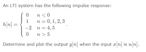 An LTI system has the following impulse response: