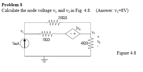 Calculate the node voltage v1 and v2 in Fig. 4.8.